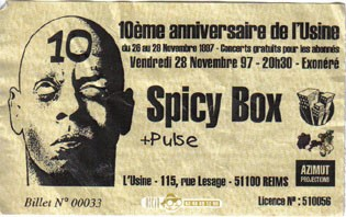 "28 novembre 1997 Spicy Box, Pulse à Reims ""l'Usine"""