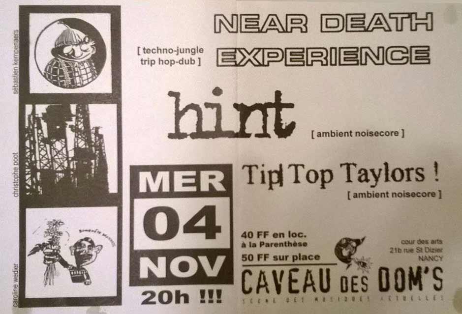 """4 novembre 1998 Near Death Experience, Hint, Tip Top Taylors à Nancy """"Caveau des Dom's"""""""
