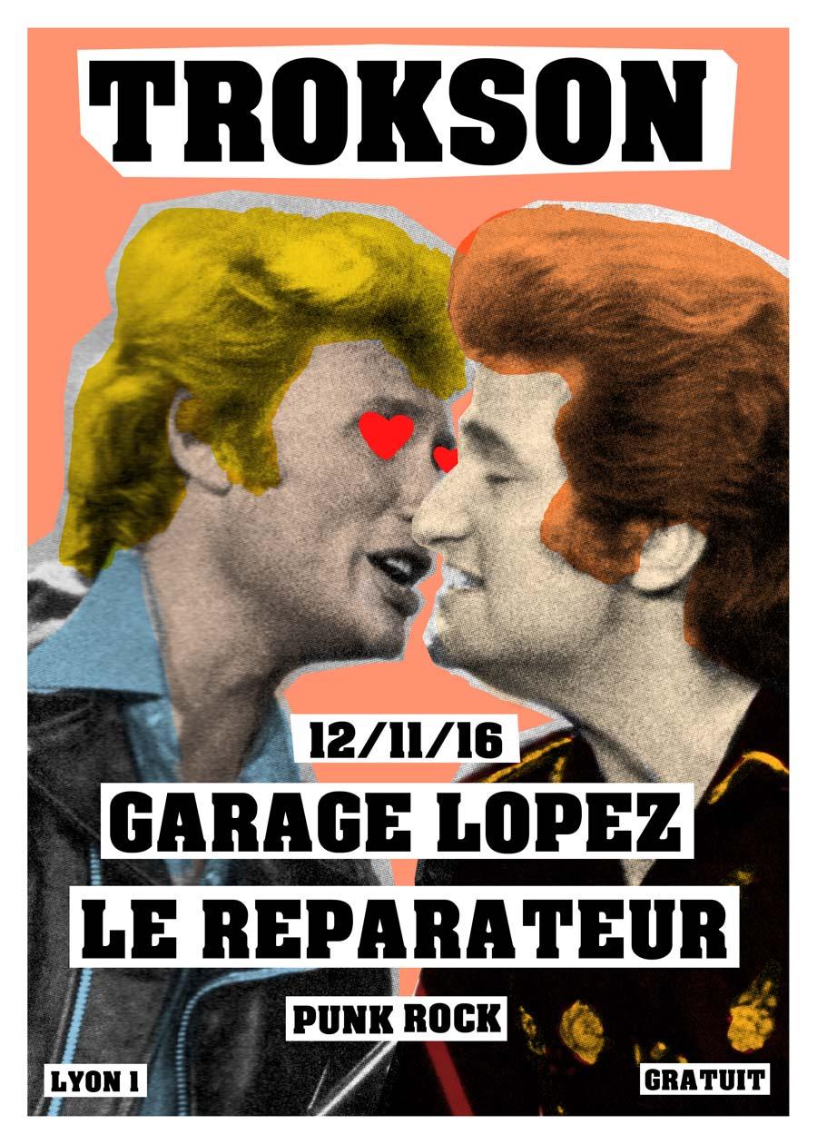"""12 novembre 2016 Garage Lopez, Le Reparateur à Lyon """"Trokson"""""""