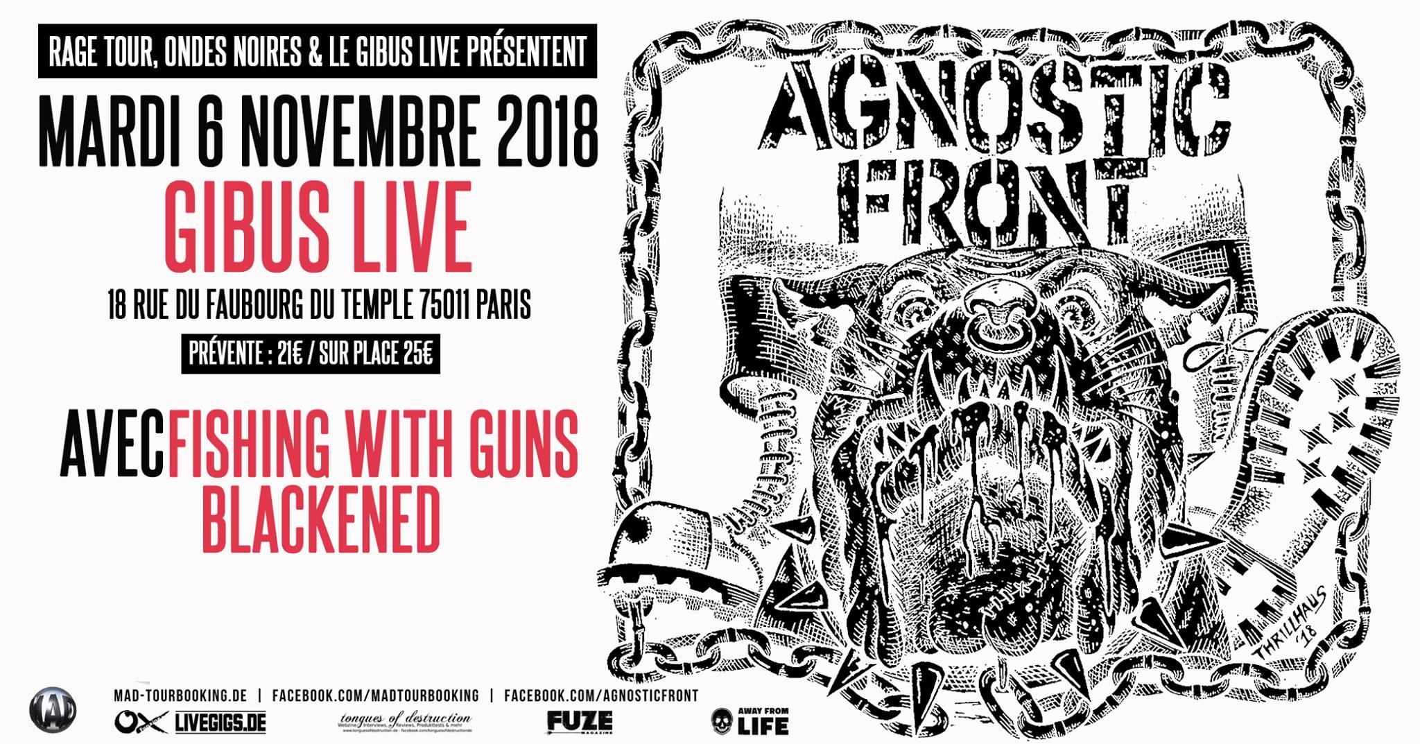 "6 novembre 2018 Agnostic Front, Fishing With Guns, Blackened à Paris ""Gibus"""