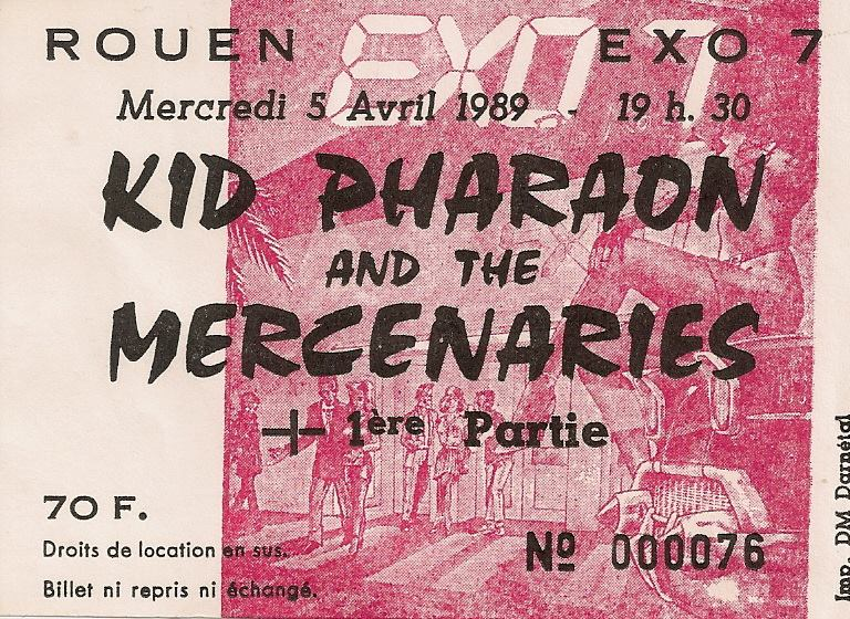 "5 avril 1989 Kid Pharaon and the Mercenaries à Petit Quevilly ""Exo 7"""