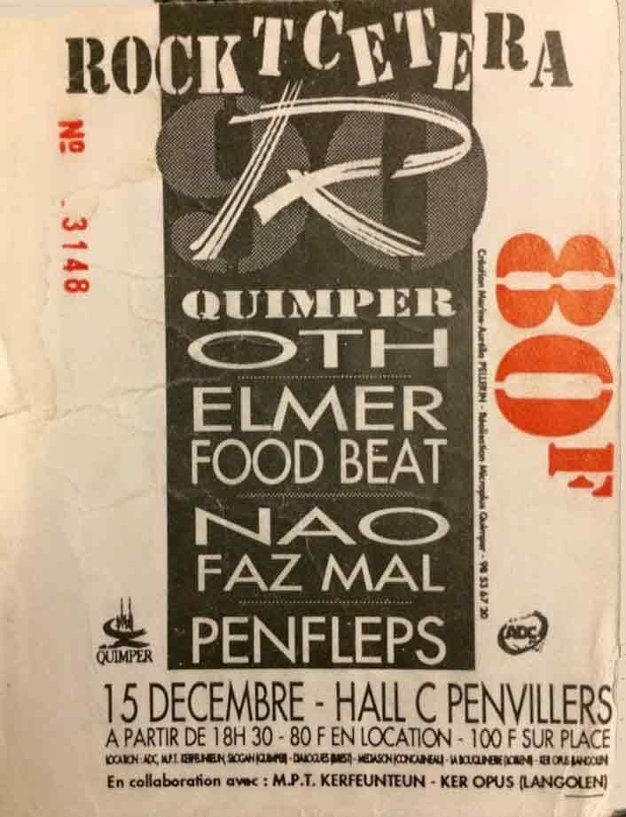 "15 decembre 1990 OTH, Elmer Food Beat, Nao Faz Mal, Penfleps à Quimper ""Hall C Penvillers"""