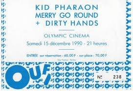 "15 decembre 1990 Kid Pharaon Merry Go Round, Dirty Hands à Nantes ""Olympic"""