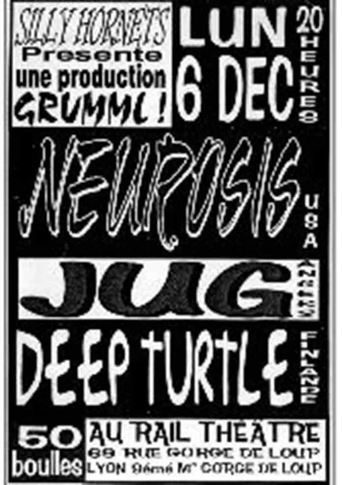 """6 decembre 1993 Neurosis, Jug, Deep Turtle à Lyon """"Rail Theatre"""""""