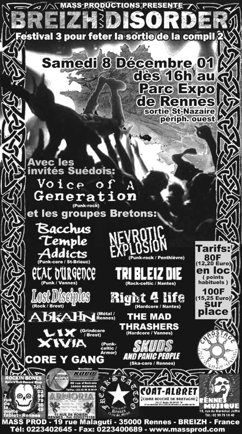 "8 décembre 2001 Voice Of Generation, Bacchus Temple Addicts, Etat d'Urgence, Lost Disciples, Abkahn, Lix Xivia, Core Y Gang, Nevrotic Explosion, Tri Bleiz Die, Right 4 Life, The Mad Trashers, Skuds and Panic People à Rennes ""Parc des Expositions"""