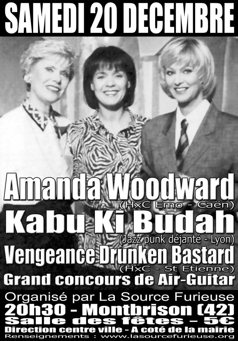 "20 Decembre 2003 Amanda Woodward, Kabu Ki Buddah, Drunken Vengeance Bastard à Montbrison ""Salle des Fetes"""