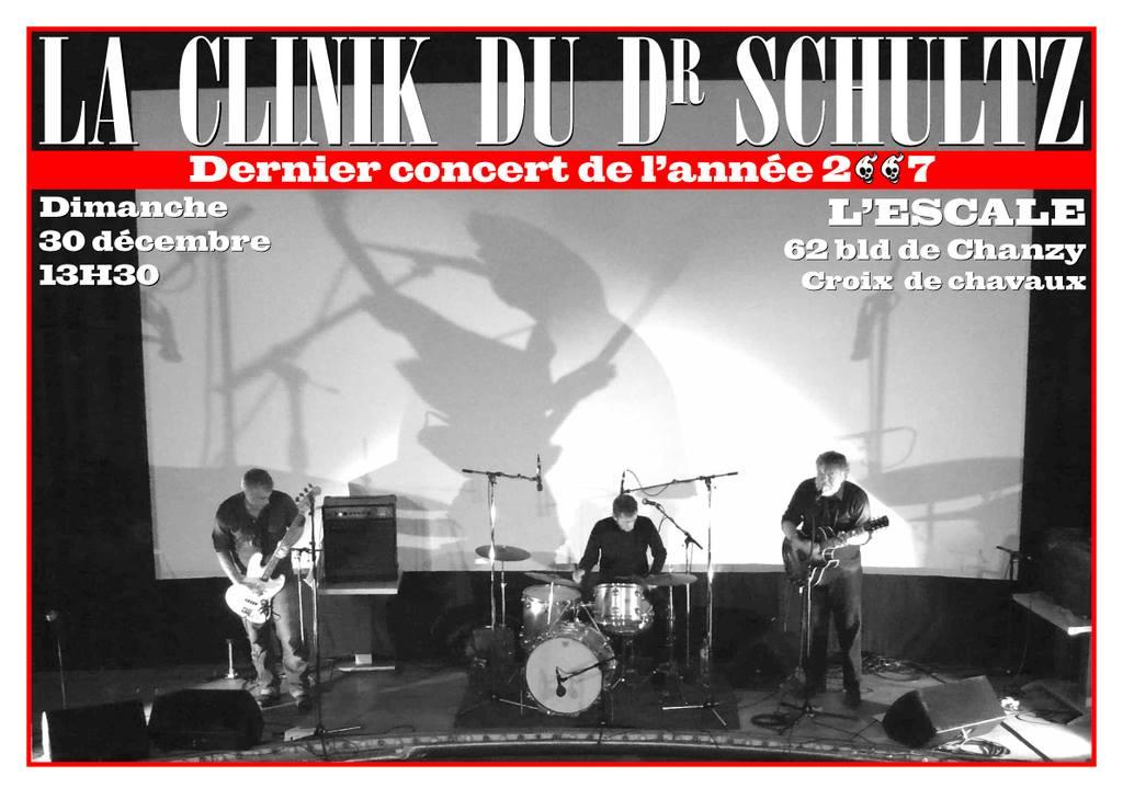"""30 decembre 2007 La Clinik du Dr Schultz à Montreuil """"L'Escale"""""""