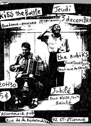 """3 decembre 2009 Kiss The Bottle, The Rubiks, Jubile à Saint Etienne """"l'Assomoir Pub"""""""