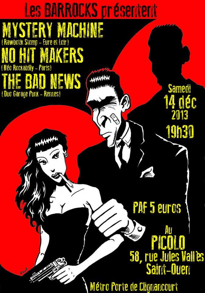 """14 decembre 2013 Mystery Machine, No Hit Makers, The Bad News à Saint Ouen """"Picolo"""""""
