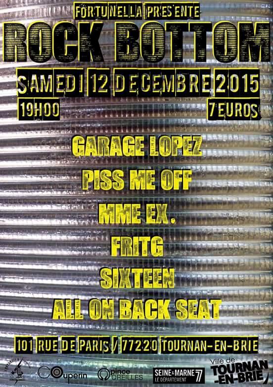 """12 decembre 2015 Garage Lopez, Piss Me Off, Mme Ex, Fritg, Sixteen, All On Back Seat à Tournan En Brie """"La Ferme Electrique"""""""