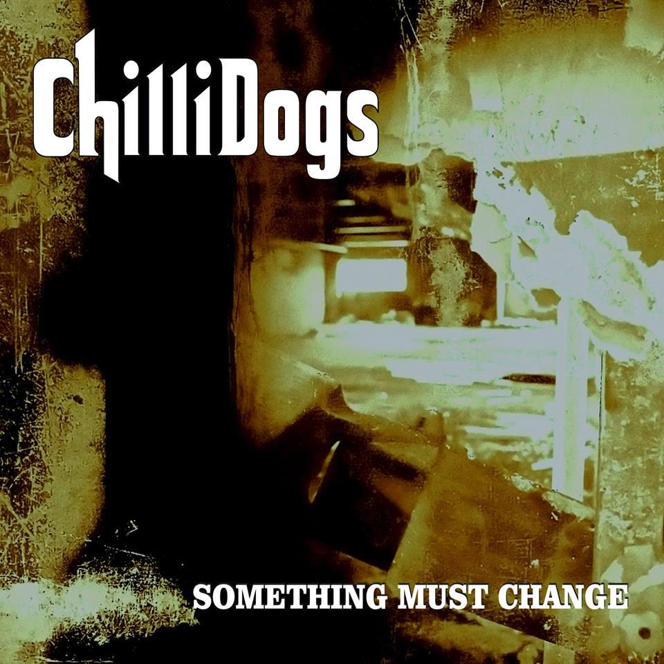 "Chillidogs ""Something Must Change"""