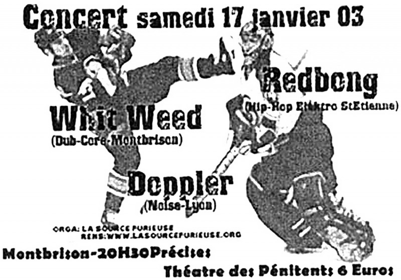 "17 janvier 2003 Redbong, Doppler, Whit Weed à Montbrison ""Theatre des Penitents"""
