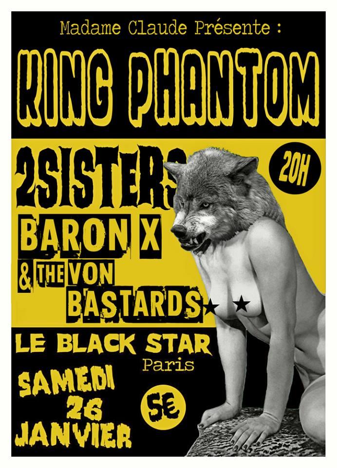 """26 janvier 2019 King Phantom, 2 Sisters, Baron X & the Von Bastards à Paris """"le Black Star"""""""
