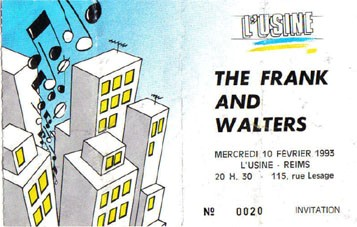"10 fevrier 1993 The Frank And Walters à Reims ""l'Usine"""