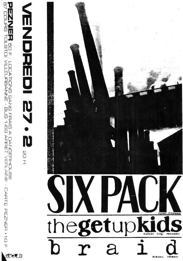 "27 fevrier 1999 SixPack, the Get Up Kids, Braid à Villeurbanne ""PezNer"""