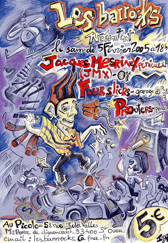 """5 fevrier 2005 Fours Slicks, Jacques Mesrine Xperience, Prouters à Saint Ouen """"le Picolo"""""""