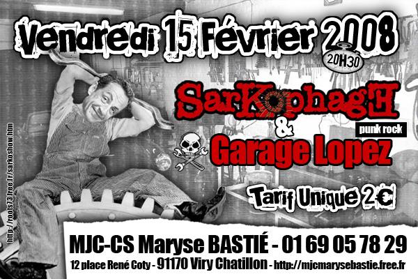 "15 février 2008 Sarkophages, Garage Lopez à Viry Chatillon ""MJC"""