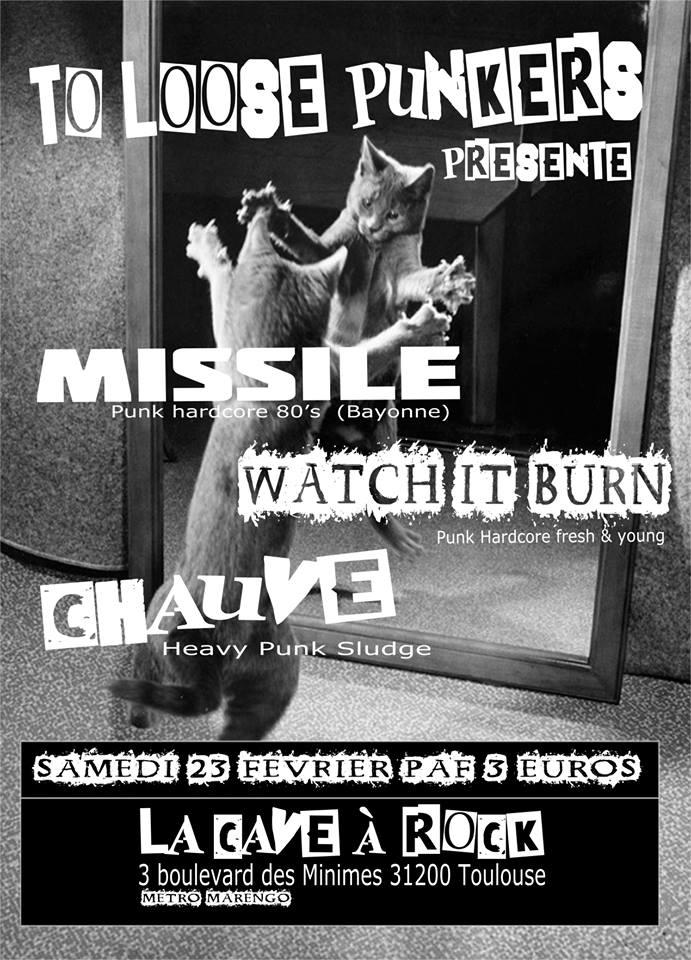 """23 février 2019 Missile, Watch It Burn, Chauve à Toulouse """"la Cave à Rock"""""""