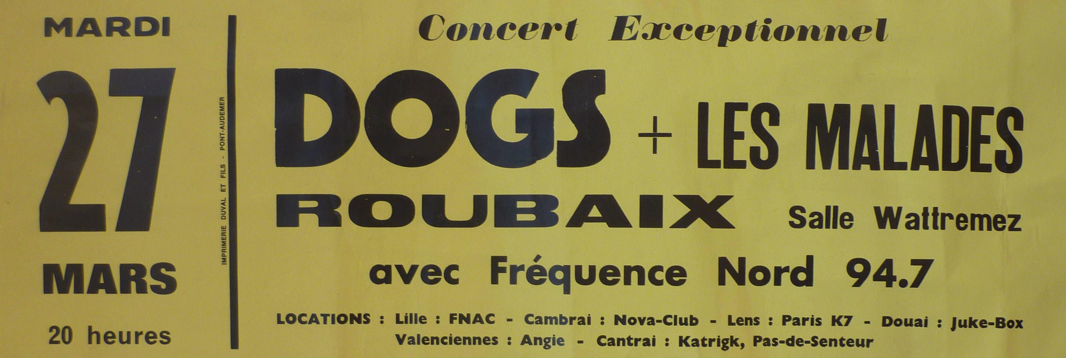 """27 mars (?) Les Dogs, les Malades à Roubaix """"Salle Wattremez"""""""