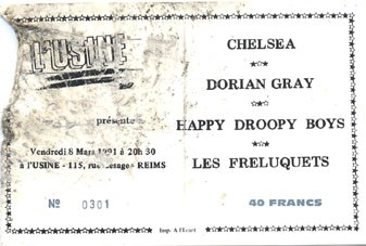 "8 mars 1991 Chelsea, Dorian Gray, Happy Droopy Boys, Les Freluquets à Reims ""l'Usine"""