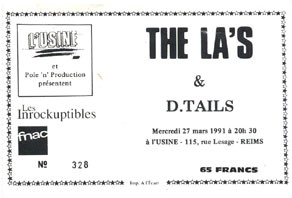 "27 mars 1991 The LA's, D Tails à Reims ""Usine"""