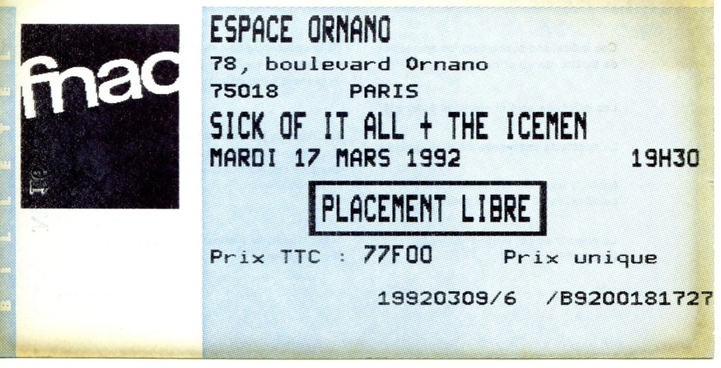 "17 mars 1992 Sick Of It All, The Icemen à Paris ""Espace Ornano"""