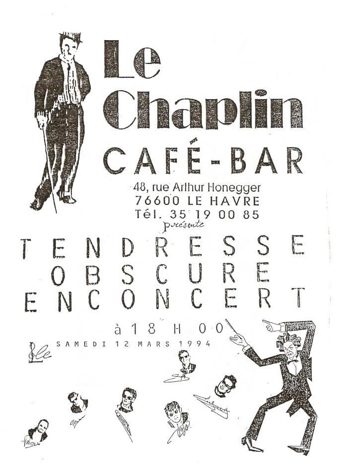 """12 mars 1994 Tendresse Obscure au Havre """"le Chaplin"""""""