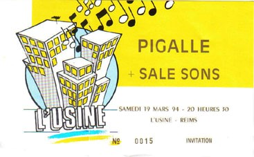 "19 mars 1994 Pigalle, Sale Sons à Reims ""Usine"""