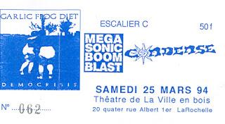 "25 mars 1994 Garlic Frog Diet, Mega Sonic Boom Blast, Condense à La Rochelle ""Theatre de la Ville En Bois"""