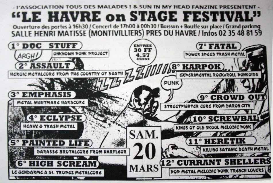"20 mars 1999 Doc Stuff, Assault, Emphasis, Eclypse, Painted Life, High Scream, Fatal, Karpok, Crowd Out, Screwball, Heretik, Currant Shellers à Montvilliers ""Salle Henri Matisse"""
