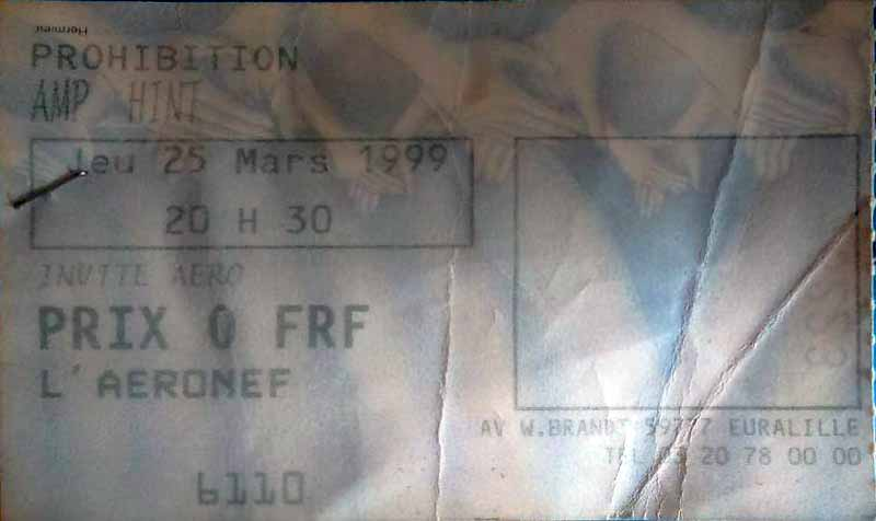 "25 mars 1999 Prohibition, AMP, Hint à Lille ""Aeronef"""