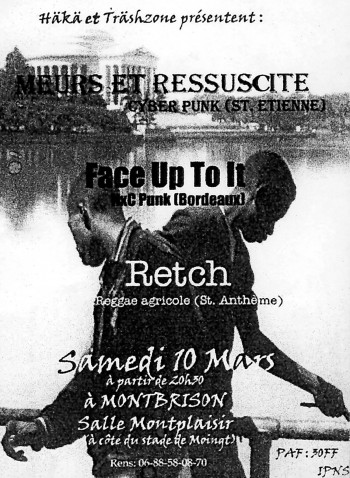 "10 mars 2001 Face Up To It, Meurs & Ressussite, Retch à Montbrisson ""Salle Montplaisir"""