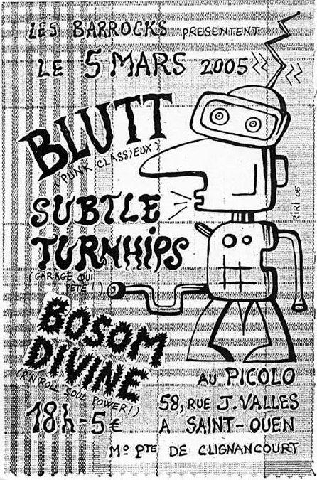 """5 mars 2005 Blutt, Subtle Turnhips, Bosom Divine à Saint Ouen """"le Picolo"""""""