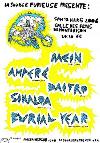 """18 mars 2006 Ampere, Raein, Sinaloa, Burial Year, Daïtro à Montbrison """"Salle des Fetes"""""""