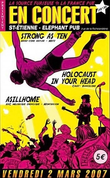 "2 mars 2007 Strong As Ten, Holocaust In Your Head, Asillhome à Saint-Etienne ""Elephant Pub"""