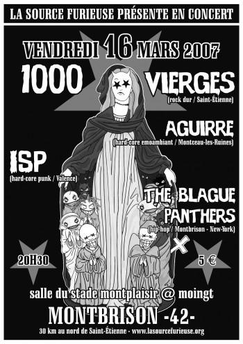 "16 mars 2007 1000 Vierges, Aguirre, ISP, The Blague Panthers à Montbrison ""Salle Montplaisir"""