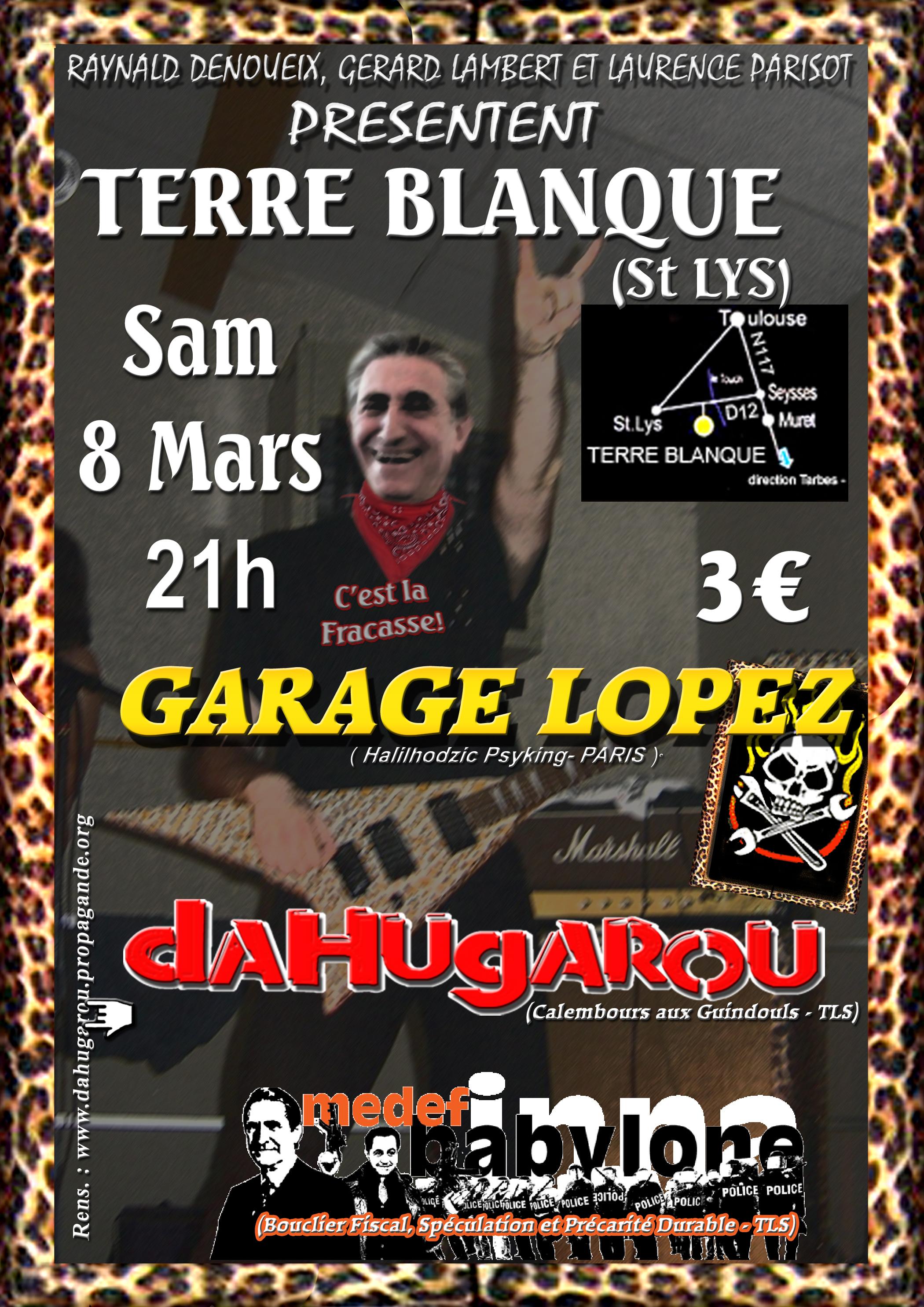 8 mars 2008 Garage Lopez, Dahu Garou, Medef Inna Babylone à Saint Lys - Terre Blanque