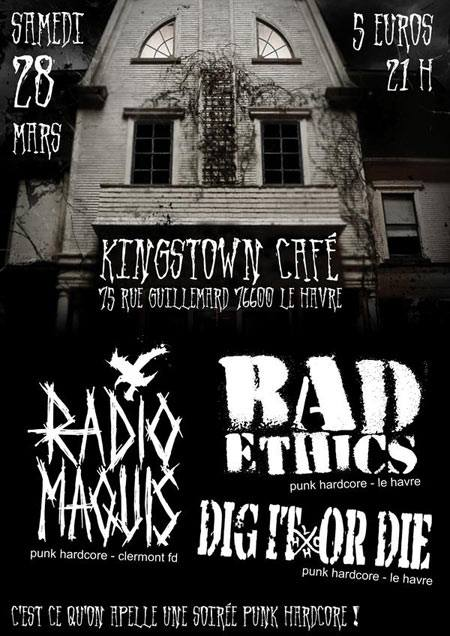 "28 mars 2009 Radio Maquis, Rad Ethics, Dig It Or Die au Havre ""Kingstown Cafe"""