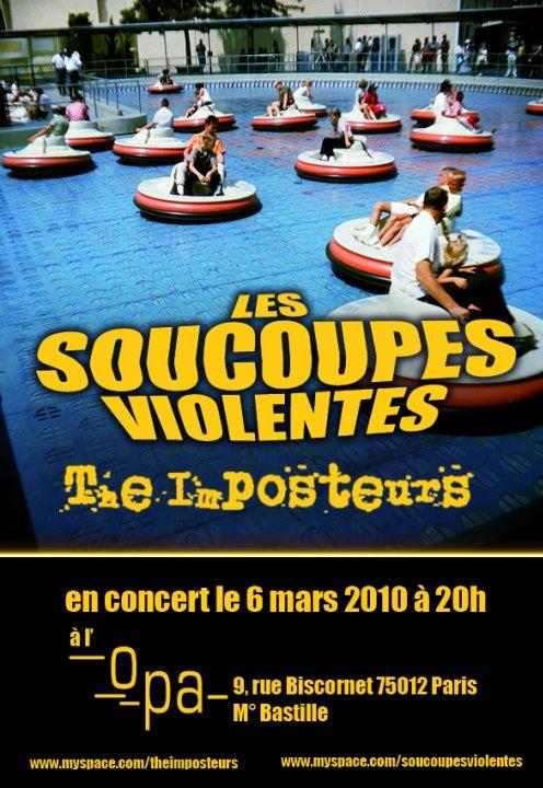 """6 mars 2010 les Soucoupes Violentes, The Imposteurs à Paris """"l'OPA"""""""