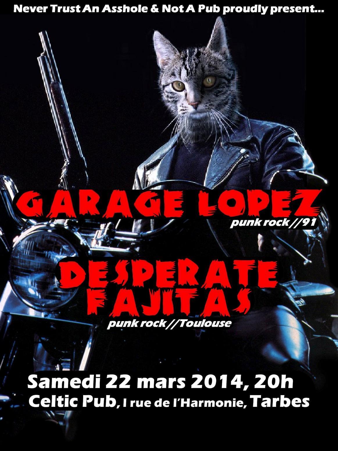 "22 mars 2014 Garage Lopez, Desperate Fajitas à Tarbes ""Celtic Pub"""