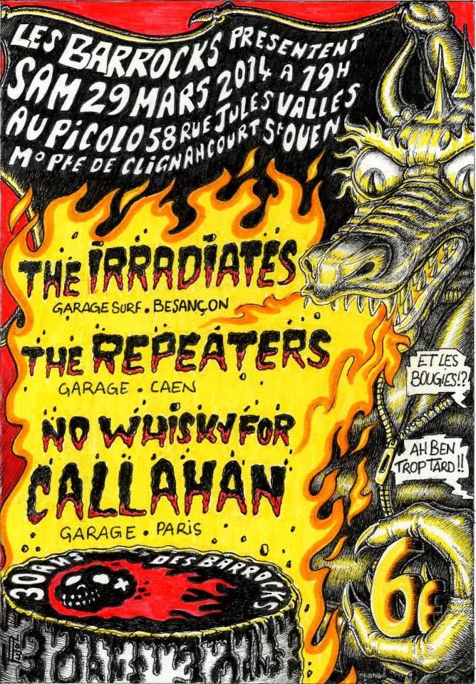 "29 mars 2014 The Irradiates, The Repeaters, No Whisky For Callahan à Saint Ouen ""le Picolo"""