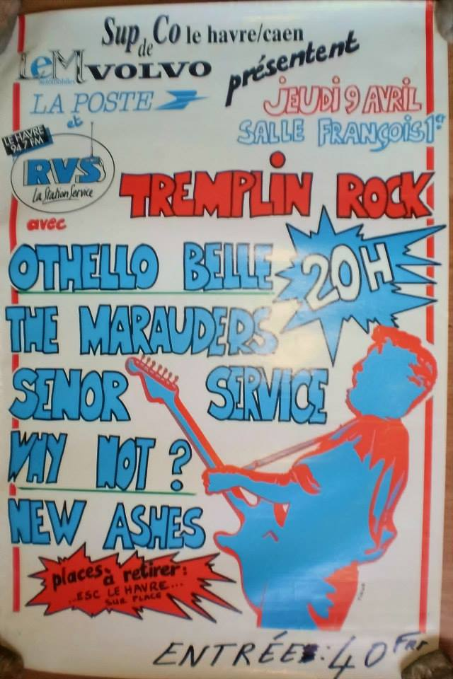 "9 avril 1987 Othello Belle, The Marauders, Senor Service, Why Not ?, New Ashes au Havre ""Salle Franklin"""