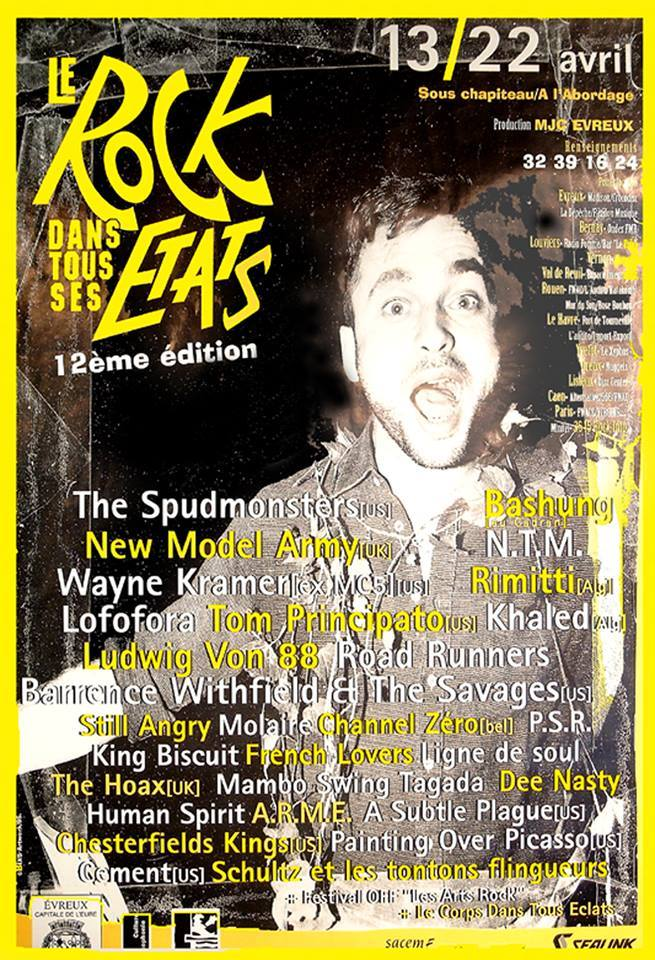 avril 1995 Still Angry, Molaire, Channel Zero, Lofofora, The Spudmonsters, Alain Bashung, King Biscuit, French Lovers, Shultz Et Les Tontons Flingueurs, Ludwig von 88, Ligne De Soul, The Hoax, Tom Principato, Arme, P.S.R, Dee Nasty, Human Spirit, NTM, Rimitti, Khaled, The Chesterfield Kings, Painting Over Picasso, Roadrunners, Barrence Whitfield And The Savages, A Subtle Plague, Cement, Wayne Kramer, New Model Army à Evreux