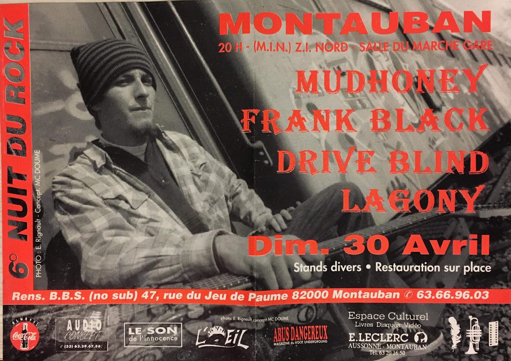 "30 avril 1995 Mudhoney, Frank Black, Drive Blind, Lagony à Montauban ""Salle du Marché Gare"""