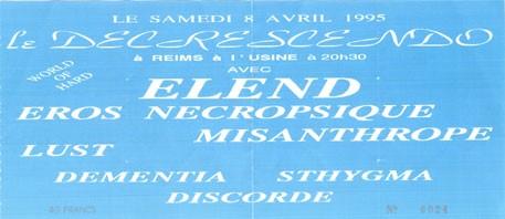 "8 avril 1995 Elend, Eros Necropsique, Misanthrope, Lust, Dementia, Sthygma, Discorde à Reims ""Usine"""