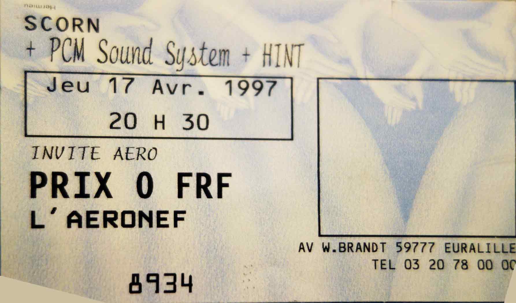 "17 avril 1997 Scorn, PCM Sound System, Hint à Lille ""Aeronef"""