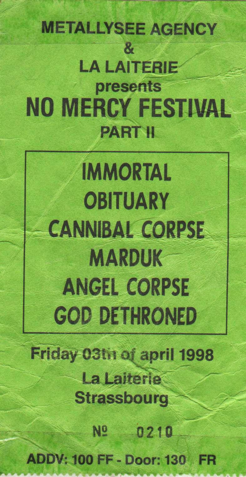 "3 avril 1998 Immortal, Obtuary, Cannibal Corpse, Marduk, Angel Corpse, God Dethroned à Strasbourg ""la Laiterie"""