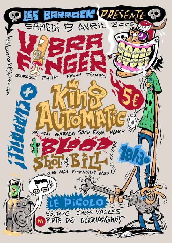 """9 avril 2005 Vibra Finger, King Automatic, Blood Shot Bill à Saint Ouen """"le Picolo"""""""