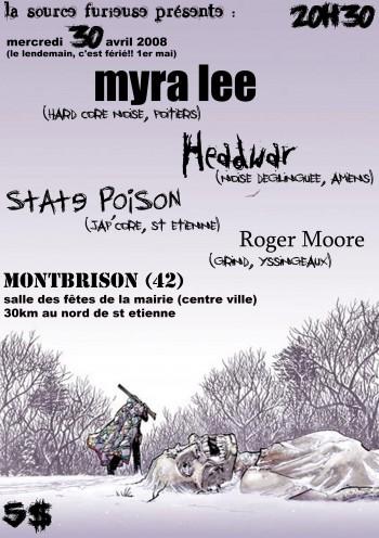 "30 avril 2008 Myra Lee, Headwar, State Poison, Roger Moore à Montbrison ""Salle des Fêtes"""