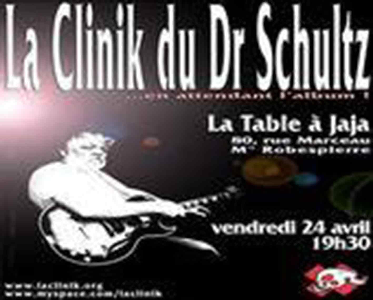 """24 avril 2009 (?) la Clinik du Dr Schultz à Montreuil """"la Table à Jaja"""""""